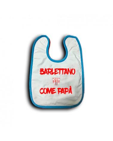 BAVETTA UFFICIALE BARLETTANO COME PAPÀ -BARLETTA